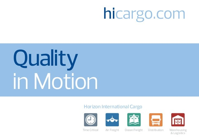 Quality in Motion Horizon International Cargo Air Freight Ocean Freight Distribution Warehousing & Logistics hicargo.com &...