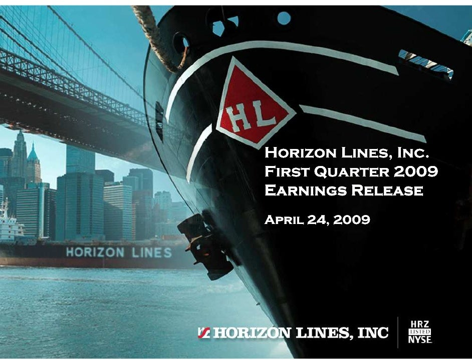 Horizon Lines, Inc. First Quarter 2009 Earnings Release April 24, 2009