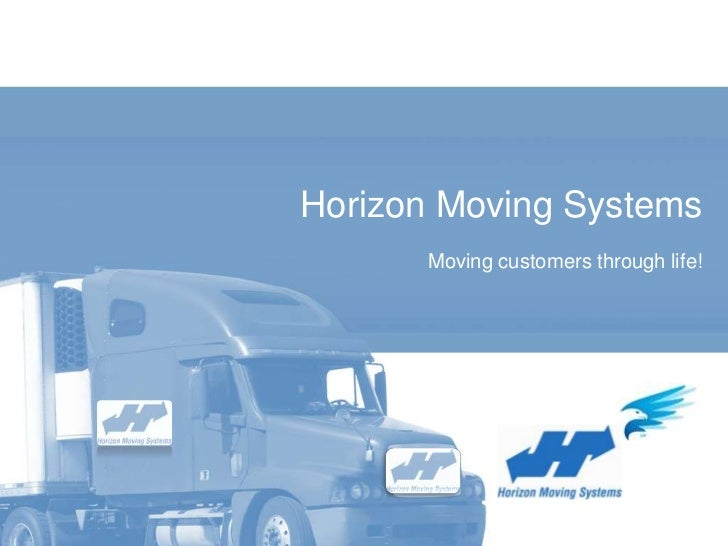 Horizon Moving Systems<br />Moving customers through life!<br />