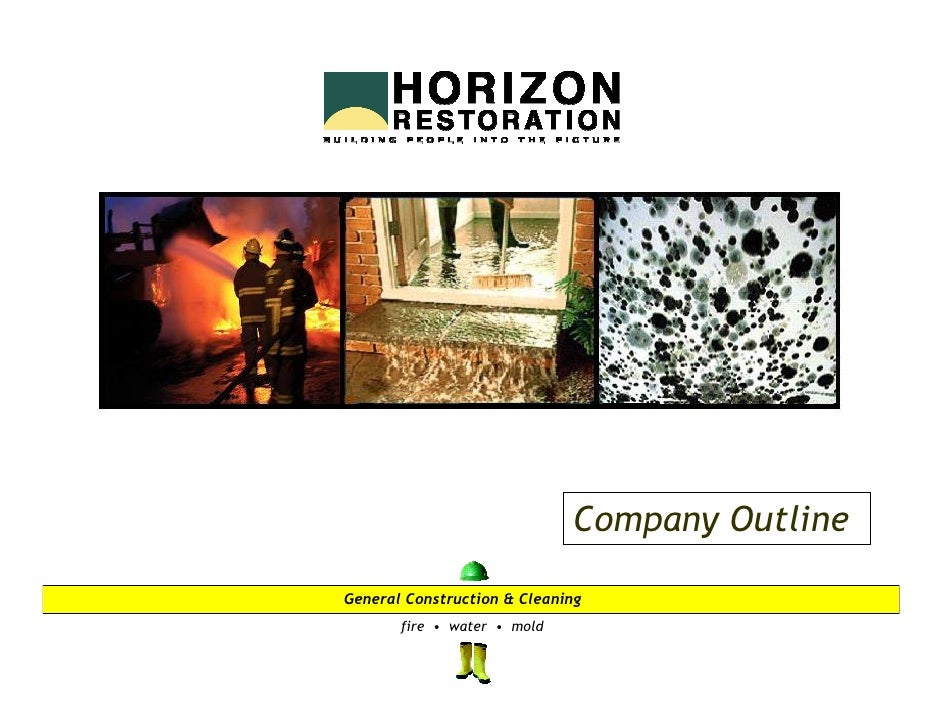 Company Outline  General Construction & Cleaning        fire • water • mold