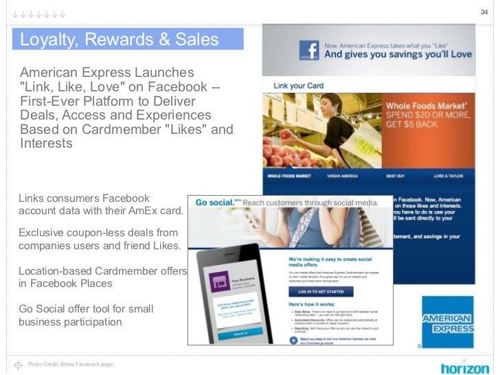 "34Loyalty, Rewards & SalesAmerican Express Launches""Link, Like, Love"" on Facebook --First-Ever Platform to DeliverDeals, A..."