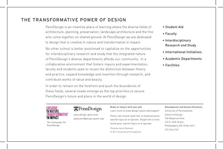 THE TRANSFORMATIVE POWER OF DESIGN       PennDesign is an inventive place of learning where the diverse fields of         ...