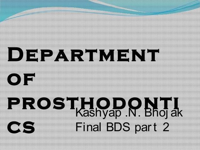 DepartmentofprosthodonticsKashyap .N. Bhoj akFinal BDS part 2