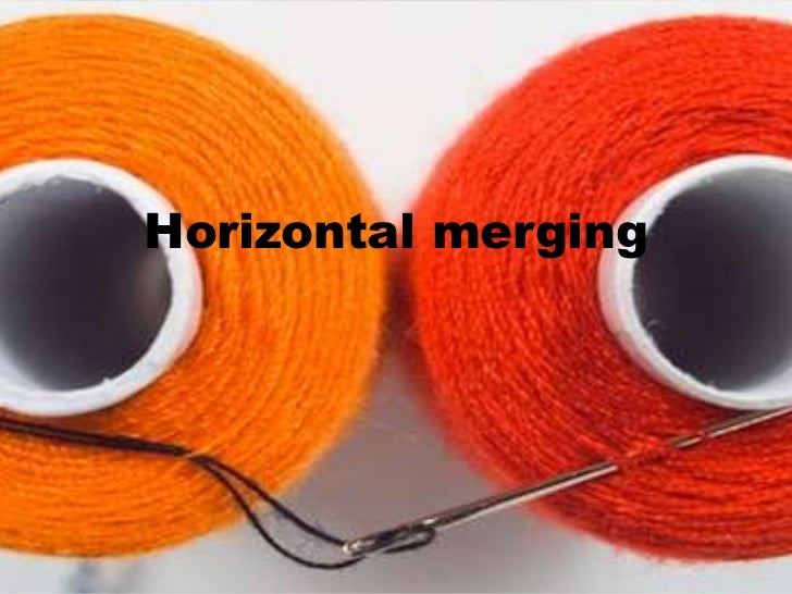 Horizontal merging