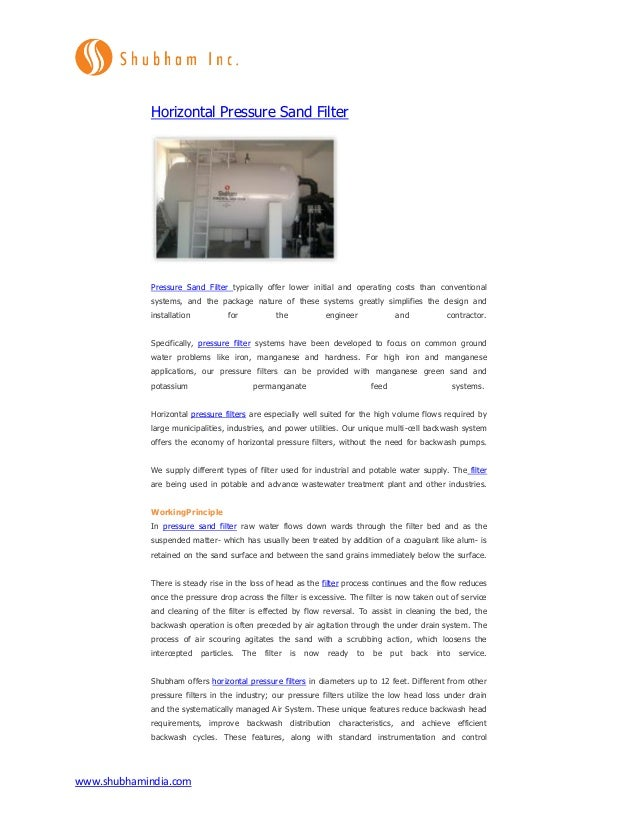www.shubhamindia.com Horizontal Pressure Sand Filter Pressure Sand Filter typically offer lower initial and operating cost...