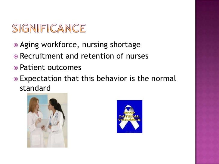 horizontal violence Lateral violence is an act of aggression that is committed against one nurse by   there are many names for lateral violence, some of these include: horizontal.