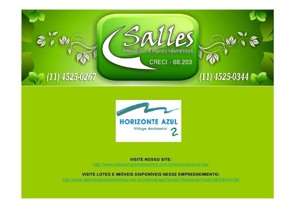 VISITE NOSSO SITE:               http://www.sallesempreendimentos.com.br/horizonteazul2.asp          VISITE LOTES E IMÓVEI...