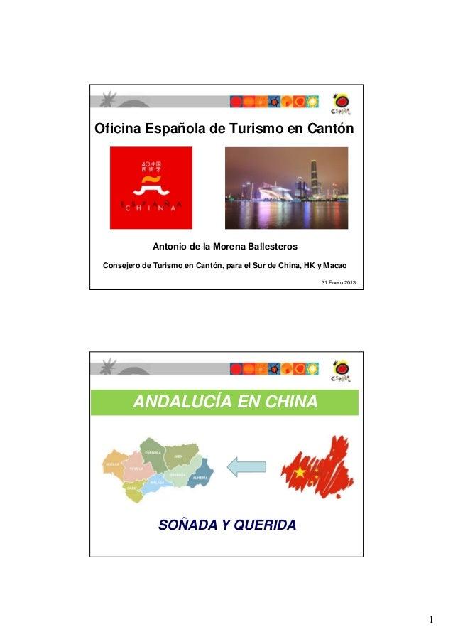 Oficina Española de Turismo en Cantón              Antonio de la Morena Ballesteros Consejero de Turismo en Cantón, para e...