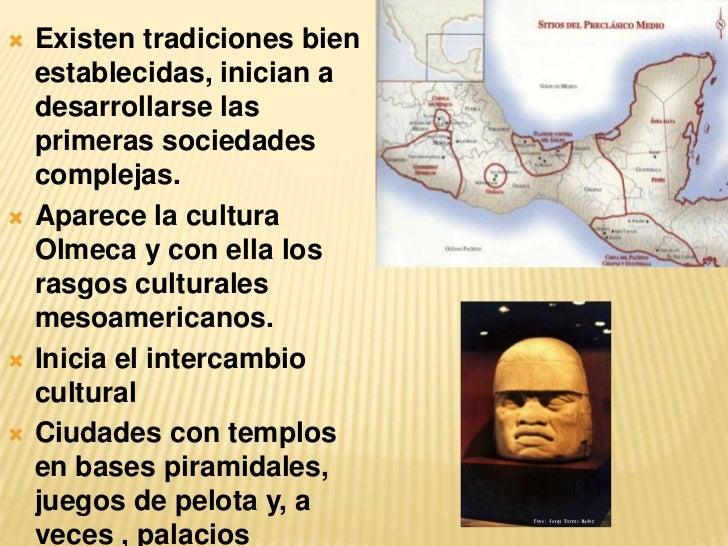 <ul><li>Existen tradiciones bien establecidas, inician a desarrollarse las primeras sociedades complejas.
