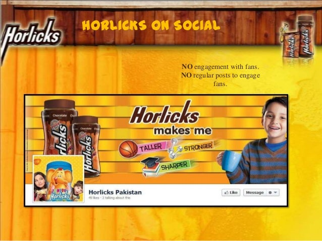 HORLICKS ON SOCIAL NO engagement with fans. NO regular posts to engage fans.