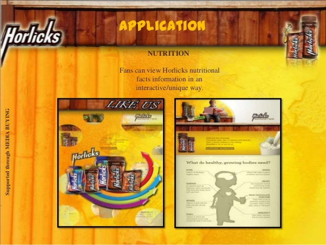 application SupportedthroughMEDIABUYING NUTRITION Fans can view Horlicks nutritional facts information in an interactive/u...