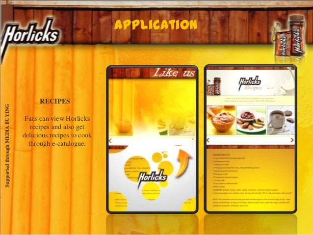 application SupportedthroughMEDIABUYING RECIPES Fans can view Horlicks recipes and also get delicious recipes to cook thro...