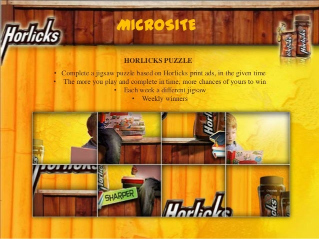 MICROSITE • Complete a jigsaw puzzle based on Horlicks print ads, in the given time • The more you play and complete in ti...