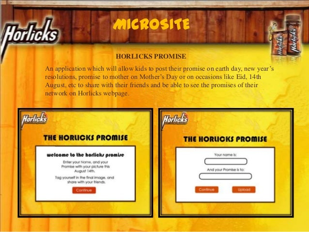 MICROSITE HORLICKS PROMISE An application which will allow kids to post their promise on earth day, new year's resolutions...