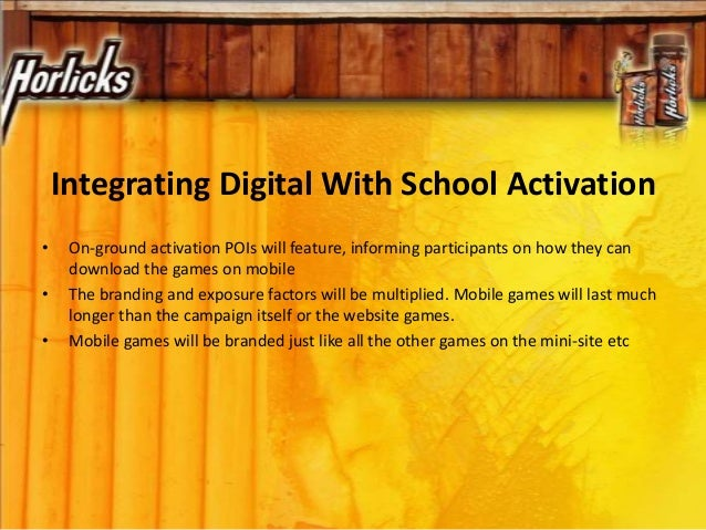 Integrating Digital With School Activation • On-ground activation POIs will feature, informing participants on how they ca...
