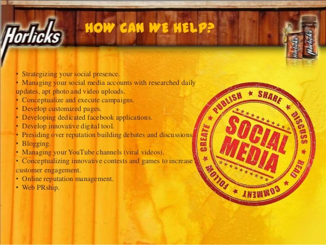 HOW CAN WE HELP? • Strategizing your social presence. • Managing your social media accounts with researched daily updates,...
