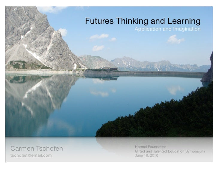 Futures Thinking and Learning                                  Application and Imagination     Carmen Tschofen            ...