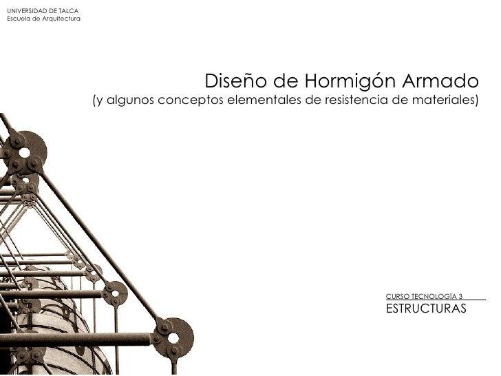 UNIVERSIDAD DE TALCA Escuela de Arquitectura                                                 Diseño de Hormigón Armado    ...