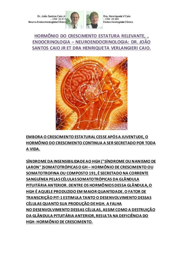 HORMÔNIO DO CRESCIMENTO ESTATURA RELEVANTE, ,  ENDOCRINOLOGIA – NEUROENDOCRINOLOGIA: DR. JOÃO  SANTOS CAIO JR ET DRA HENRI...