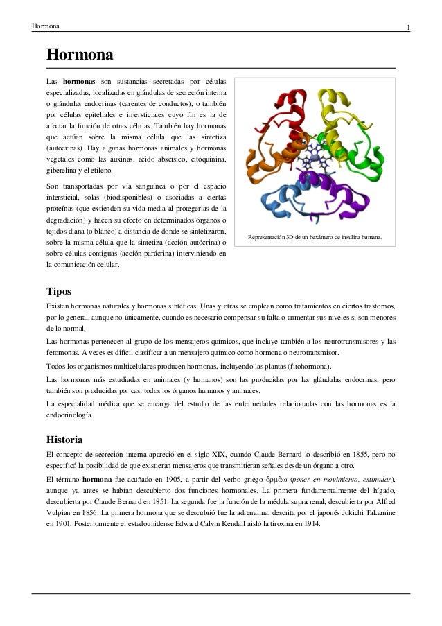 Hormona  1  Hormona Las hormonas son sustancias secretadas por células especializadas, localizadas en glándulas de secreci...