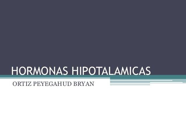 HORMONAS HIPOTALAMICASORTIZ PEYEGAHUD BRYAN