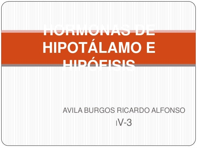 AVILA BURGOS RICARDO ALFONSOlV-3HORMONAS DEHIPOTÁLAMO EHIPÓFISIS