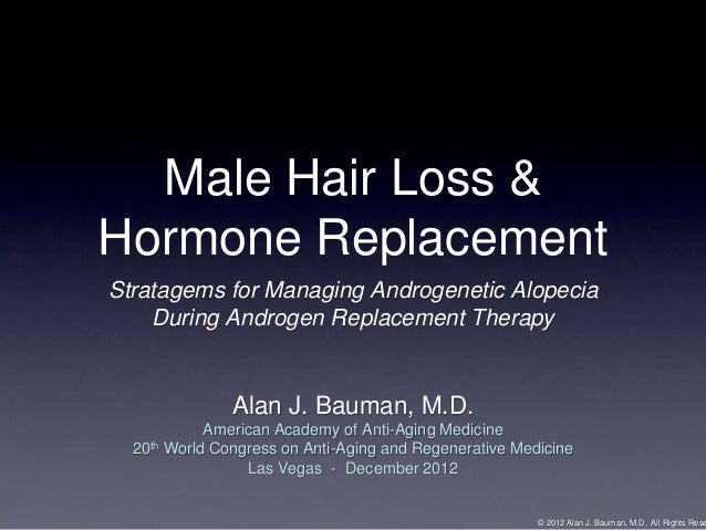 Male Hair Loss &Hormone ReplacementStratagems for Managing Androgenetic Alopecia    During Androgen Replacement Therapy   ...