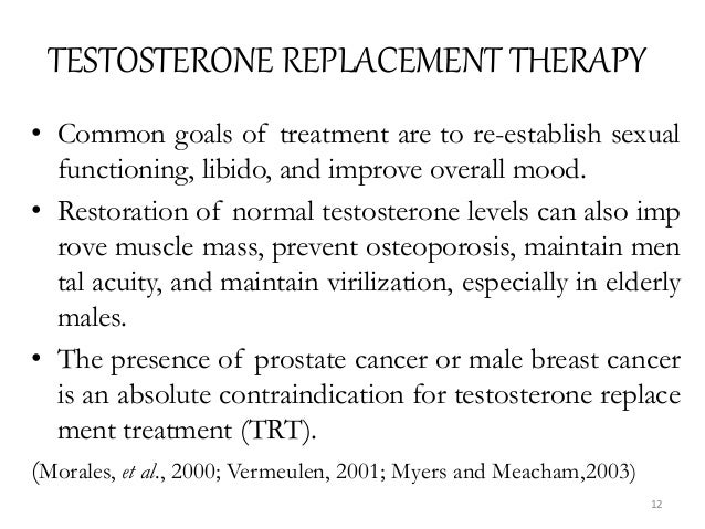 TESTOSTERONE REPLACEMENT THERAPY • Common goals of treatment are to re-establish sexual functioning, libido, and improve o...