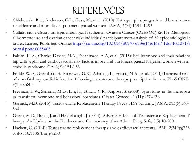 REFERENCES • Chlebowski, R.T., Anderson, G.L., Gass, M., et al. (2010): Estrogen plus progestin and breast cance r inciden...