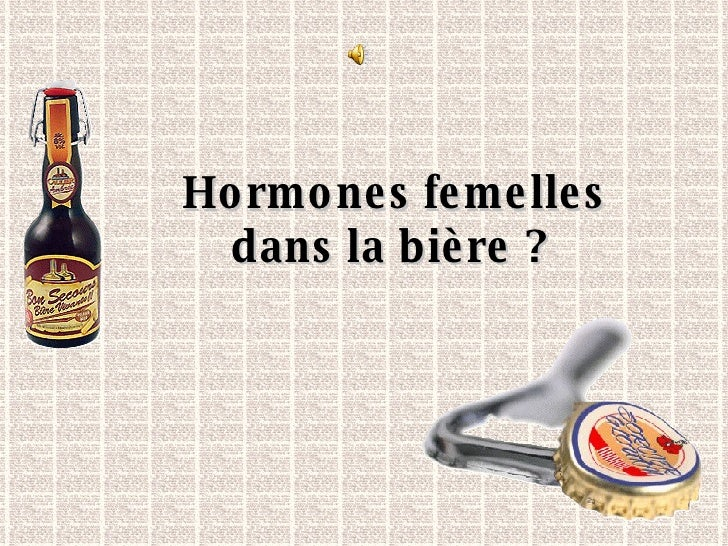 Hormones femelles dans la bière ?