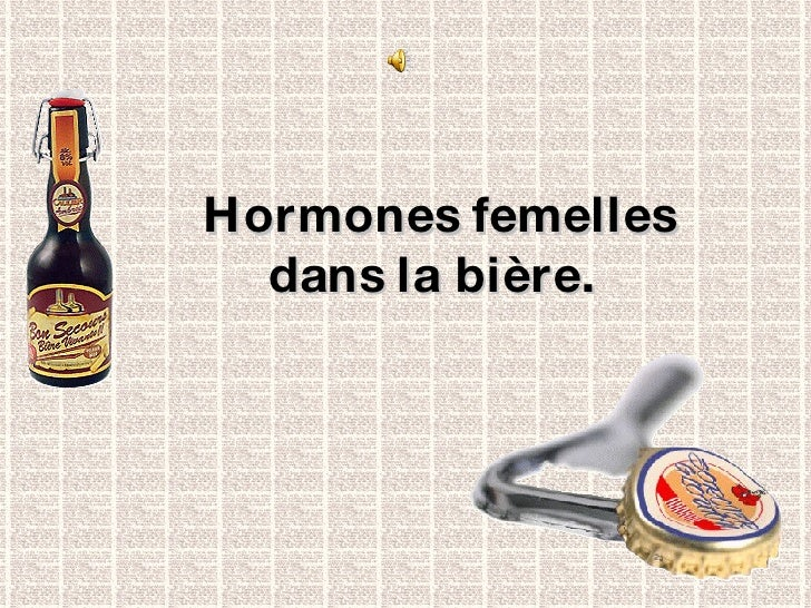 Hormones femelles dans la bière.
