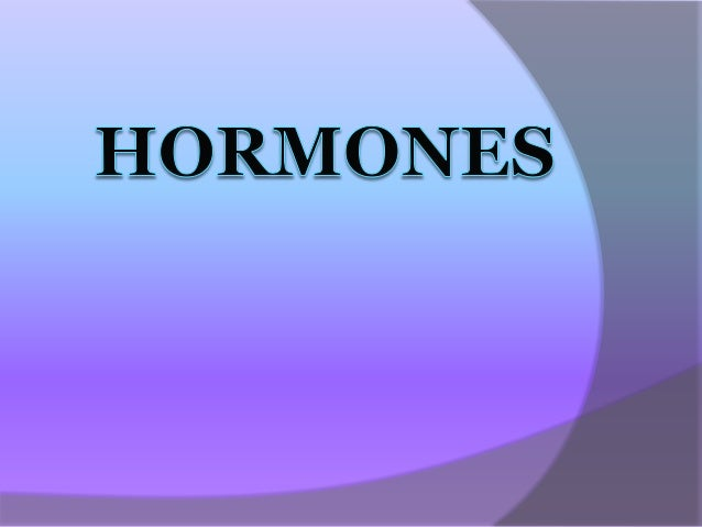 Hormones* Hormones are chemical messengers   composed of proteins released into the   blood by the endocrine glands in sma...