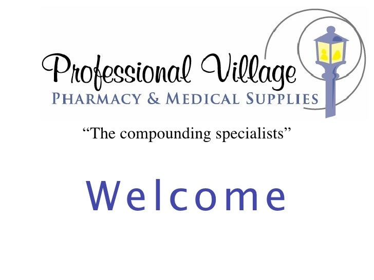"""The compounding specialists""    W elc o me"