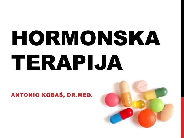HORMONSKA TERAPIJA ANTONIO KOBAŠ, DR.MED.