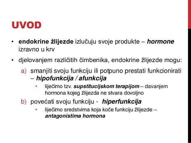 UVOD • endokrine žlijezde izlučuju svoje produkte – hormone izravno u krv • djelovanjem različitih čimbenika, endokrine žl...