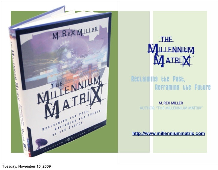 http://www.millenniummatrix.com     Tuesday, November 10, 2009