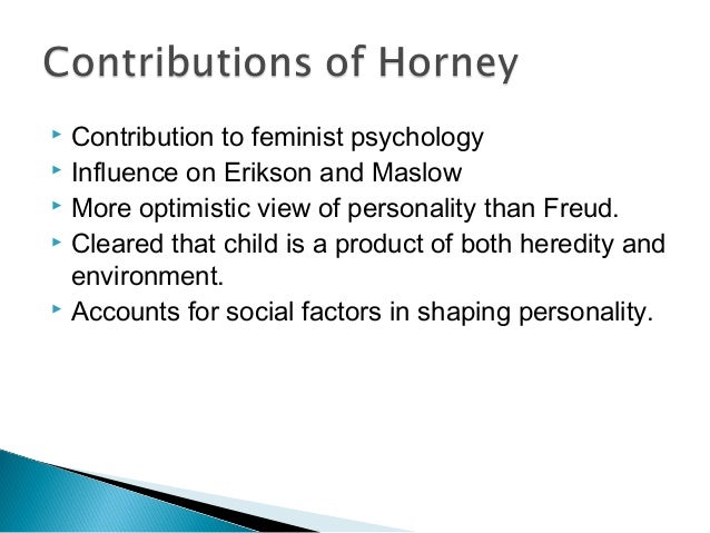 major contributions of karen horney Karen horney karen horney was a pioneering theorist in karen's education was a major contributor to her as a theorist, leader, teacher, and therapist, horney made numerous contributions that have been highly significant in shaping and advancing psychological thought the karen.