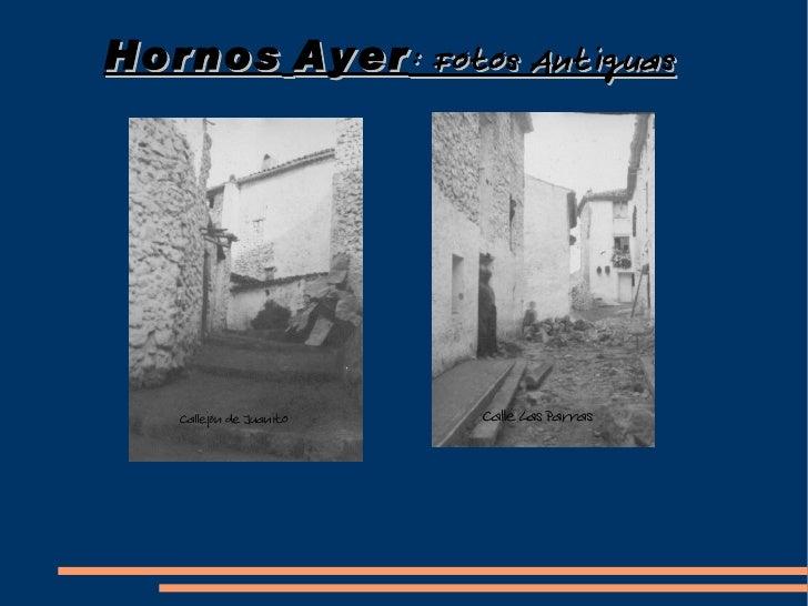 Hornos   Ayer : Fotos Antiguas Callejón de Juanito Calle Las Parras