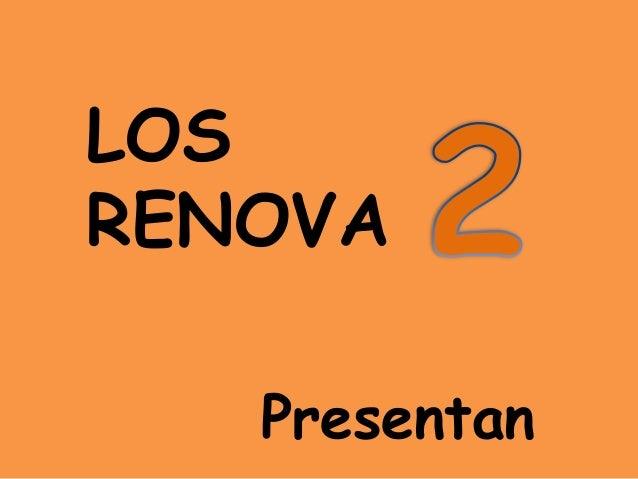 LOS RENOVA Presentan