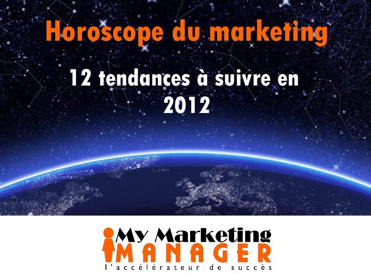 Horoscope du marketing 12 tendances à suivre en  2012