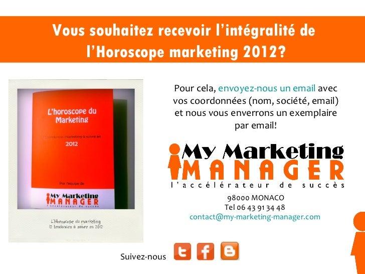 Vous souhaitez recevoir l'intégralité de  l'Horoscope marketing 2012? 98000 MONACO Tel 06 43 91 34 48  [email_address]   P...