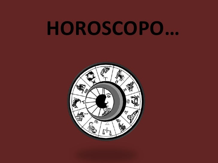 HOROSCOPO…
