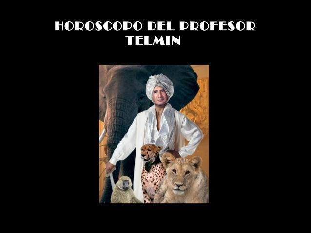 HOROSCOPO DEL PROFESOR TELMIN