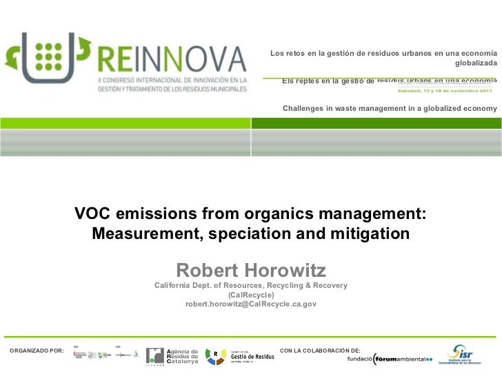 VOC emissions from organics management: Measurement, speciation and mitigation Robert Horowitz California Dept. of Resourc...