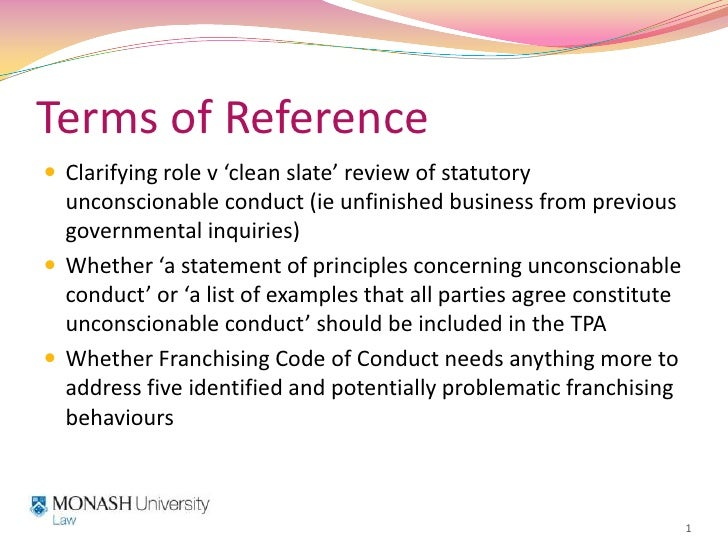Terms of Reference<br />Clarifying role v 'clean slate' review of statutory unconscionable conduct (ie unfinished business...