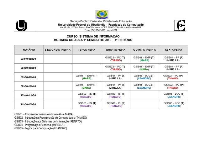 Serviço Público Federal – Ministério da Educação Universidade Federal de Uberlândia – Faculdade de Computação Av. Goiás, 2...
