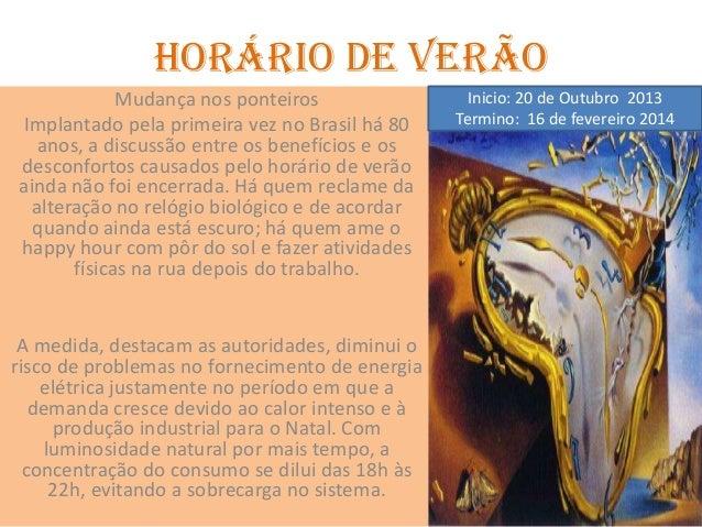 HORÁRIO DE VERÃO Mudança nos ponteiros Implantado pela primeira vez no Brasil há 80 anos, a discussão entre os benefícios ...