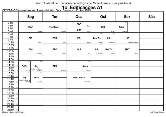 CEFET-MG/Campus-IV-Araxá, Avenida Ministro Olavo Drummond 25, Araxá/MG Horário criado:12/02/2016 aSc TimeTables FIS Birgit...