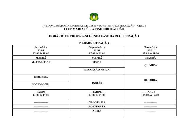 11ª COORDENADORIA REGIONAL DE DESENVOLVIMENTO DA EDUCAÇÃO – CREDE EEEP MARIA CÉLIA PINHEIRO FALCÃO HORÁRIO DE PROVAS - SEG...