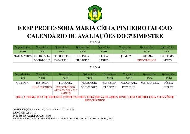 EEEP PROFESSORA MARIA CÉLIA PINHEIRO FALCÃO CALENDÁRIO DE AVALIAÇÕES DO 3ºBIMESTRE 1º ANOS Segunda-feira Terça-feira Quart...